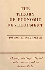 Cover: The Theory of Economic Development: An Inquiry into Profits, Capital, Credit, Interest, and the Business Cycle
