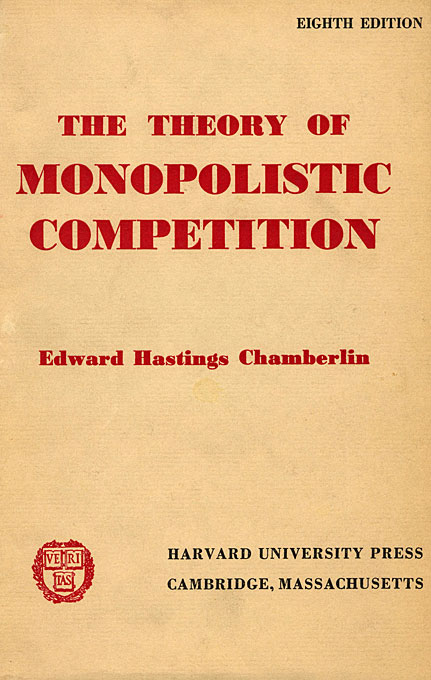 Cover: The Theory of Monopolistic Competition: A Re-orientation of the Theory of Value, Eighth Edition, from Harvard University Press