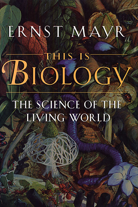 Cover: This Is Biology: The Science of the Living World, from Harvard University Press