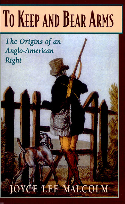 Cover: To Keep and Bear Arms: The Origins of an Anglo-American Right, from Harvard University Press