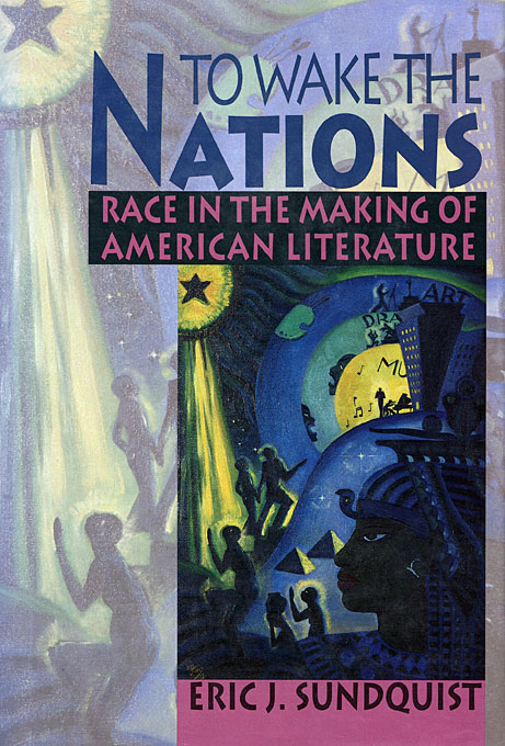 Cover: To Wake the Nations: Race in the Making of American Literature, from Harvard University Press