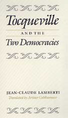 Cover: Tocqueville and the Two Democracies in HARDCOVER