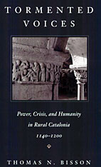 Cover: Tormented Voices: Power, Crisis, and Humanity in Rural Catalonia, 1140-1200