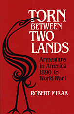 Cover: Torn between Two Lands: Armenians in America, 1890 to World War I
