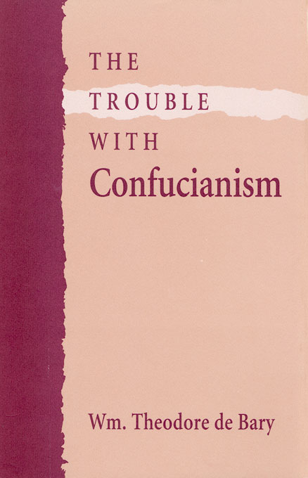 Cover: The Trouble with Confucianism, from Harvard University Press