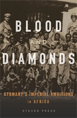 Cover: Blood and Diamonds: Germany's Imperial Ambitions in Africa