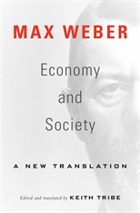 Cover: Economy and Society: A New Translation, by Max Weber, edited and translated by Keith Tribe, from Harvard University Press