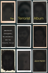 Cover: The Terrorist Album: Apartheid's Insurgents, Collaborators, and the Security Police