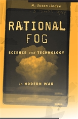 Cover: Rational Fog: Science and Technology in Modern War