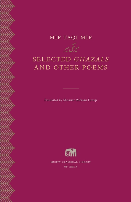 Cover: Selected <i>Ghazals</i> and Other Poems, from Harvard University Press