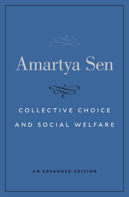Cover: Collective Choice and Social Welfare: An Expanded Edition, from Harvard University Press