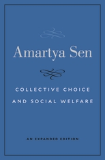 Cover: Collective Choice and Social Welfare: An Expanded Edition, by Amartya Sen, from Harvard University Press