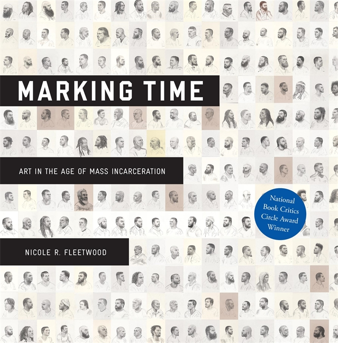 Cover: Marking Time: Art in the Age of Mass Incarceration, by Nicole R. Fleetwood, from Harvard University Press