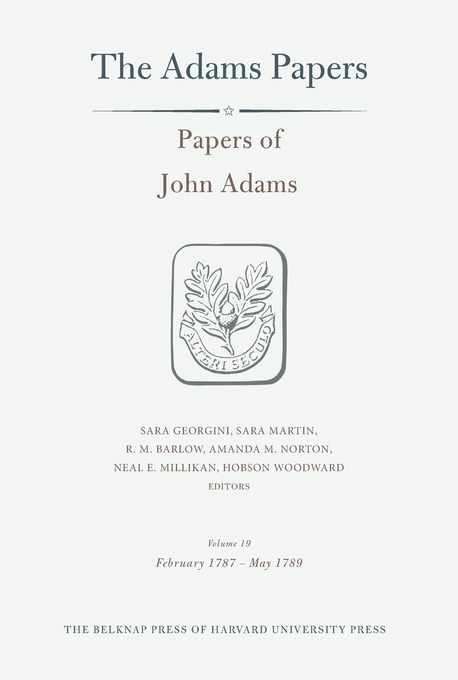 Cover: Papers of John Adams, Volume 19: February 1787 – May 1789, from Harvard University Press