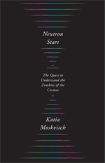 Cover: Neutron Stars: The Quest to Understand the Zombies of the Cosmos