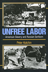 Cover: Unfree Labor: American Slavery and Russian Serfdom