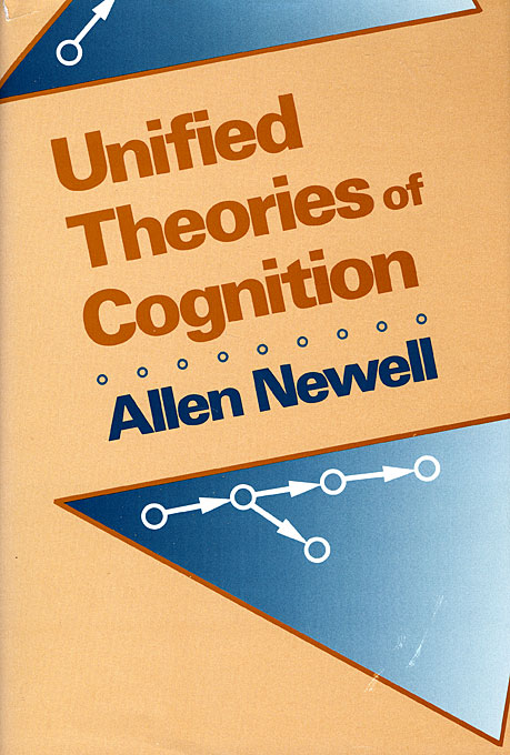 Cover: Unified Theories of Cognition, from Harvard University Press