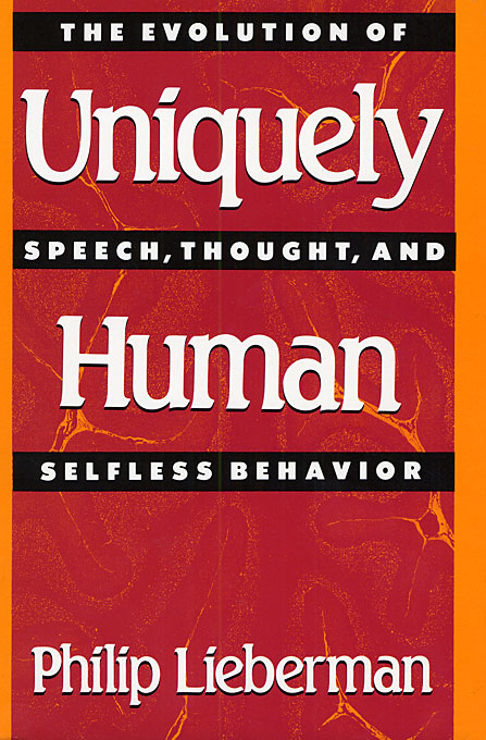 Cover: Uniquely Human: The Evolution of Speech, Thought, and Selfless Behavior, from Harvard University Press