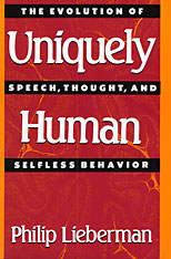 Cover: Uniquely Human: The Evolution of Speech, Thought, and Selfless Behavior