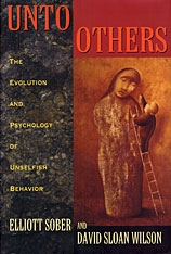 Cover: Unto Others: The Evolution and Psychology of Unselfish Behavior