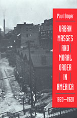Cover: Urban Masses and Moral Order in America, 1820-1920