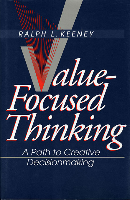 Cover: Value-Focused Thinking: A Path to Creative Decisionmaking, from Harvard University Press