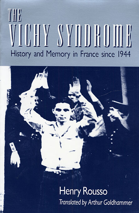 Cover: The Vichy Syndrome: History and Memory in France since 1944, from Harvard University Press
