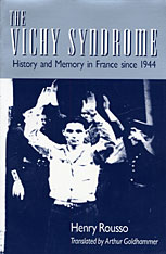 Cover: The Vichy Syndrome: History and Memory in France since 1944