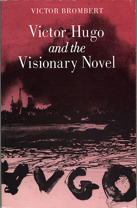 Cover: Victor Hugo and the Visionary Novel, from Harvard University Press