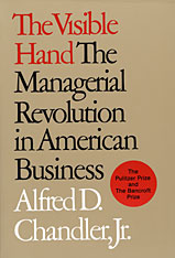 Cover: The Visible Hand: The Managerial Revolution in American Business