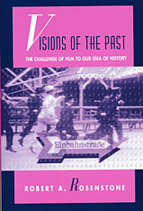 Cover: Visions of the Past: The Challenge of Film to Our Idea of History