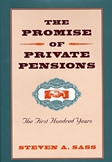 Cover: The Promise of Private Pensions: The First Hundred Years