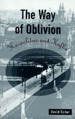 Cover: The Way of Oblivion: Heraclitus and Kafka