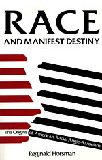 Cover: Race and Manifest Destiny: The Origins of American Racial Anglo-Saxonism