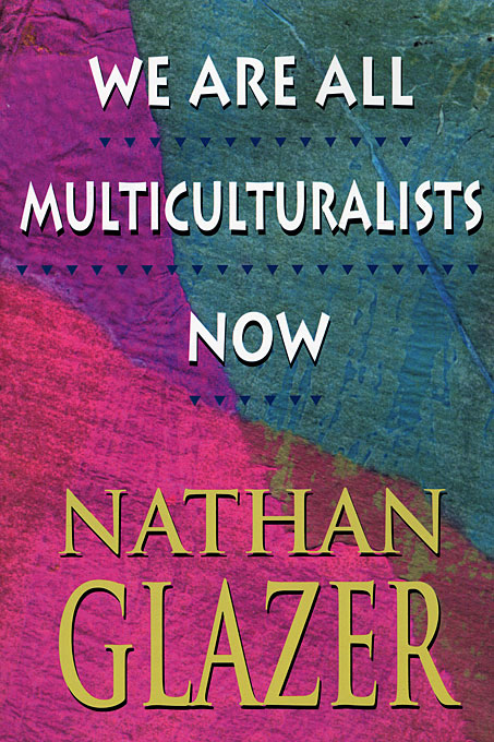 Cover: We Are All Multiculturalists Now, from Harvard University Press