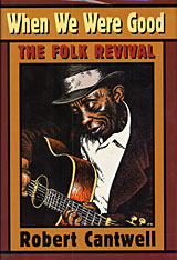 Cover: When We Were Good: The Folk Revival
