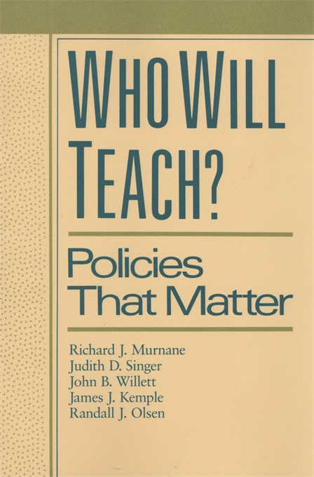Cover: Who Will Teach?: Policies That Matter, from Harvard University Press