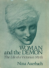 Cover: Woman and the Demon: The Life of a Victorian Myth