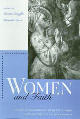 Cover: Women and Faith: Catholic Religious Life in Italy from Late Antiquity to the Present