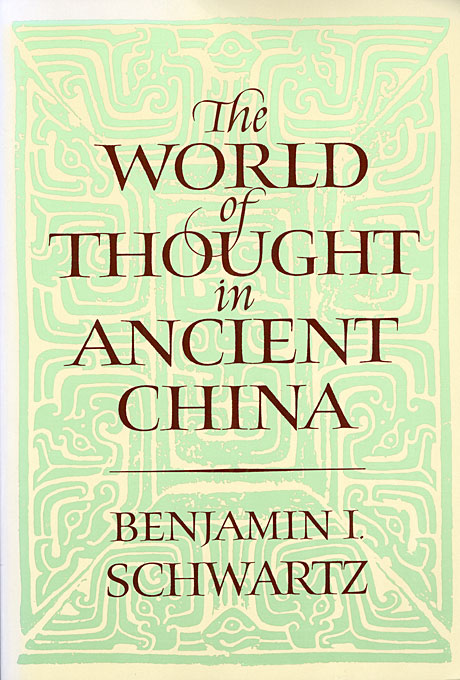 Cover: The World of Thought in Ancient China, from Harvard University Press