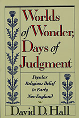 Cover: Worlds of Wonder, Days of Judgment: Popular Religious Belief in Early New England