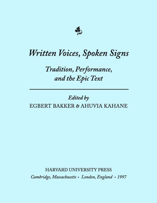Cover: Written Voices, Spoken Signs: Tradition, Performance, and the Epic Text, from Harvard University Press