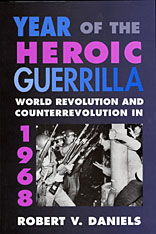 Cover: Year of the Heroic Guerrilla: World Revolution and Counterrevolution in 1968