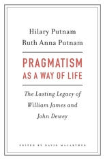 Cover: Pragmatism as a Way of Life: The Lasting Legacy of William James and John Dewey