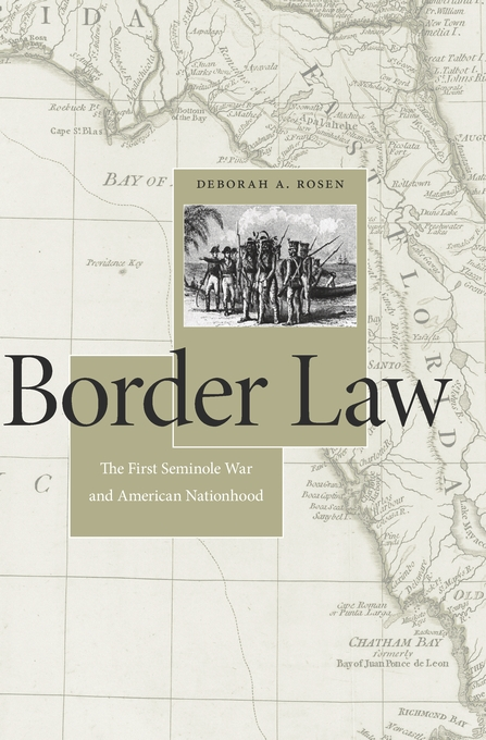 Cover: Border Law: The First Seminole War and American Nationhood, from Harvard University Press