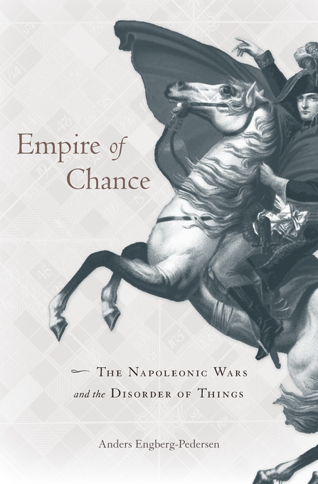 Cover: Empire of Chance: The Napoleonic Wars and the Disorder of Things, from Harvard University Press