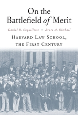 Cover: On the Battlefield of Merit: Harvard Law School, the First Century