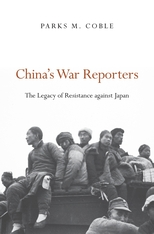 Cover: China's War Reporters: The Legacy of Resistance against Japan