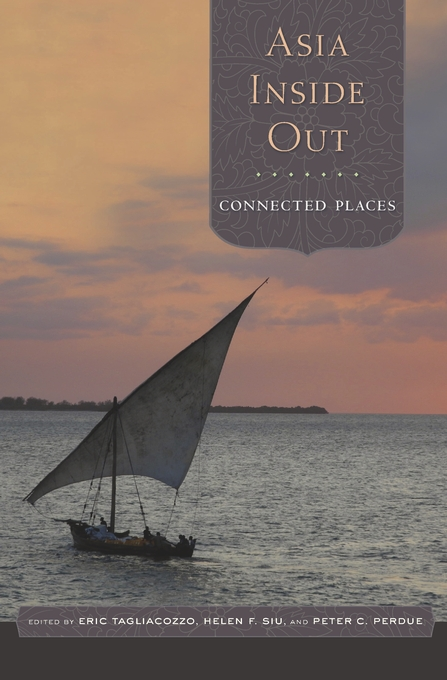 Cover: Asia Inside Out: Connected Places, from Harvard University Press