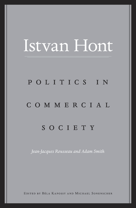 Cover: Politics in Commercial Society: Jean-Jacques Rousseau and Adam Smith, from Harvard University Press